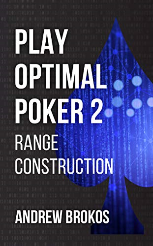 Play Optimal Poker 2: Range Construction, le nouvel opus d'Andrew Brokos