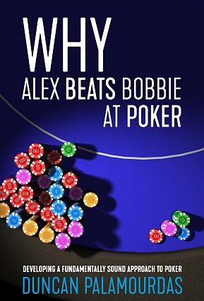 Nouveauté livre : Why Alex Beats Bobbie at Poker